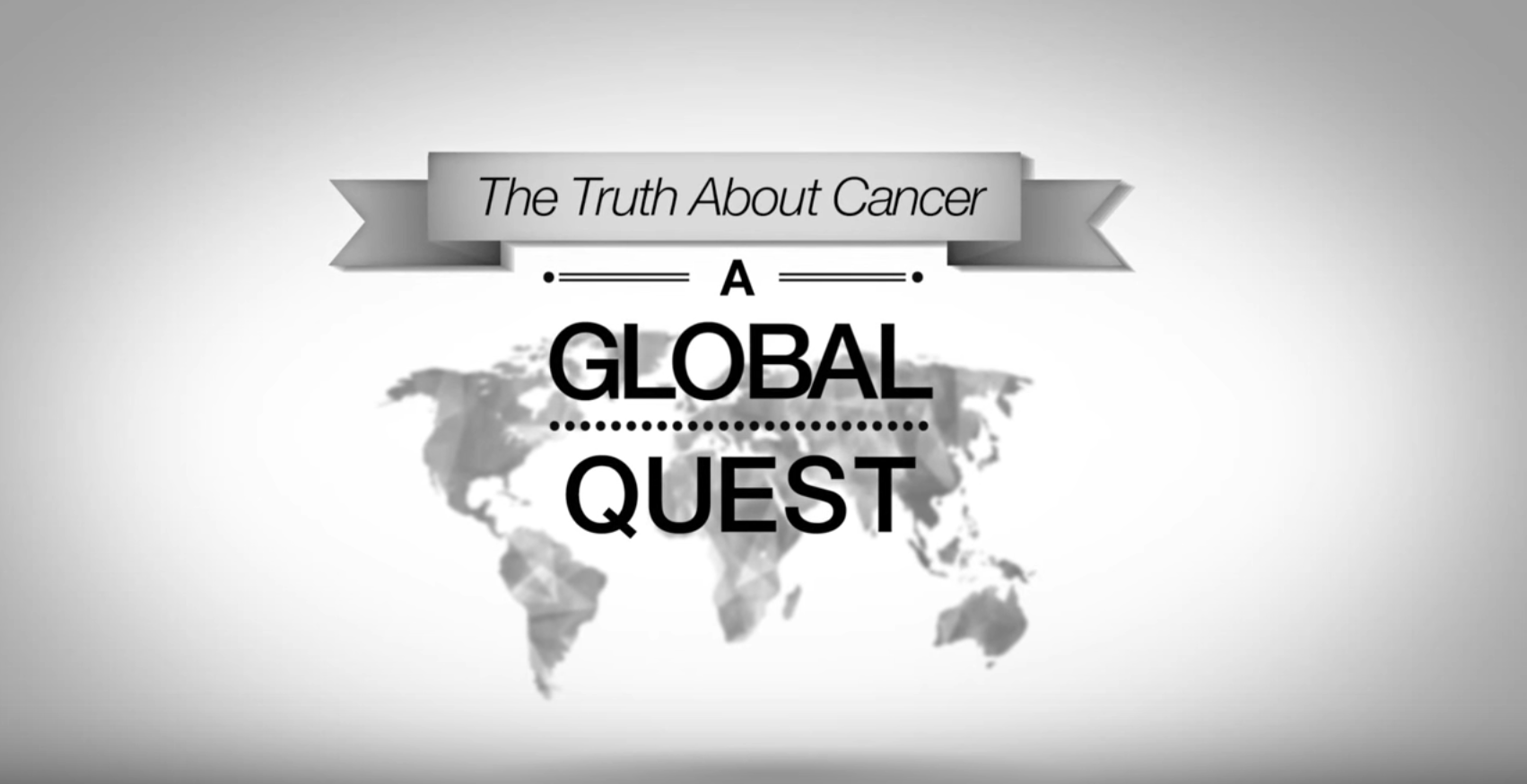 The Truth About Cancer – A Global Quest